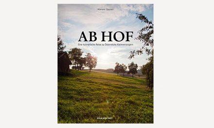 Ab Hof – Eine kulinarische Reise zu Österreichs Kleinversorgern / Manuel Zauner