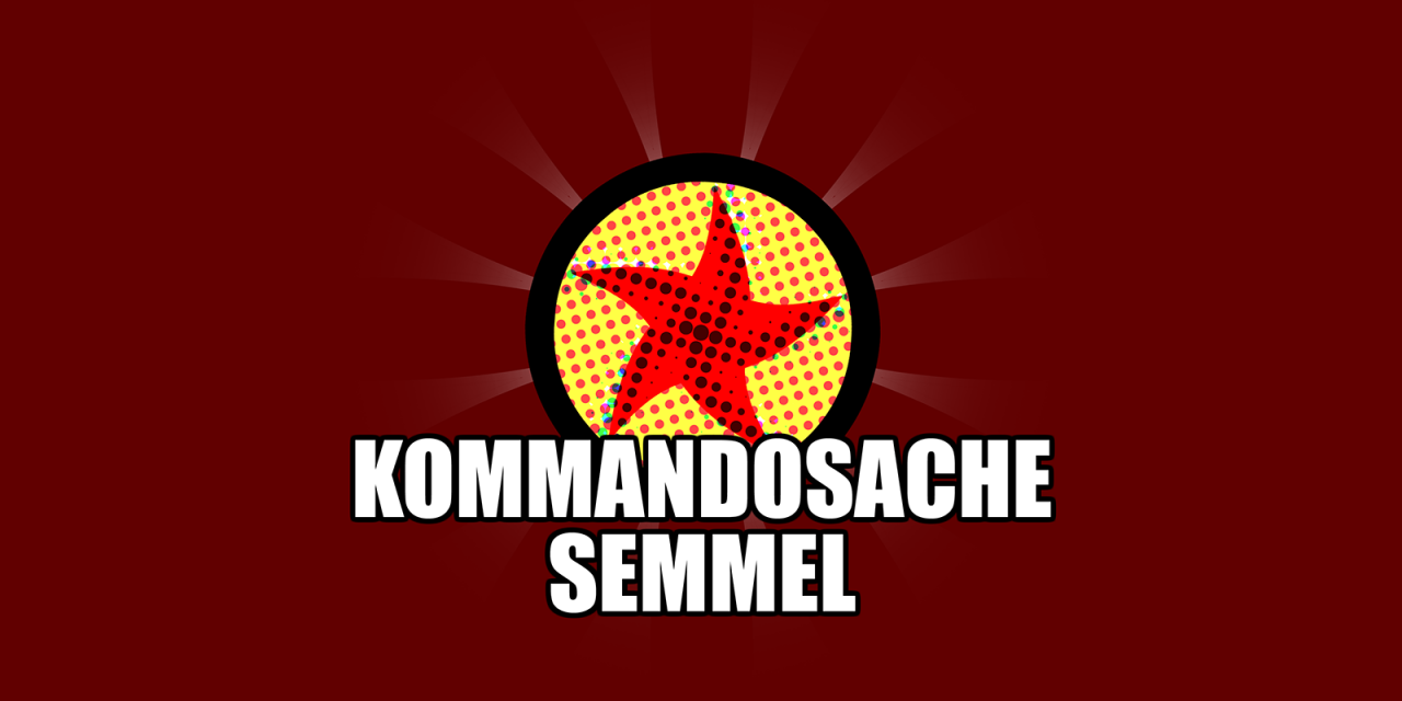 Kommandosache Semmel